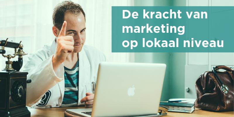 De kracht van marketing op lokaal niveau