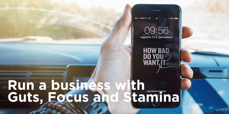 Running a business? It takes an idea, guts, focus and stamina!